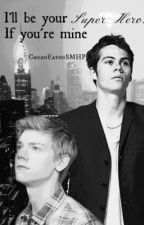 I'll be your Super Hero, if you're mine (Newtmas) by CheroEatonSMHP