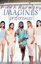 Fifth Harmony - Imagines/Preferences by blackfyrekisa