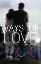 Ways of Love by PixieAxe