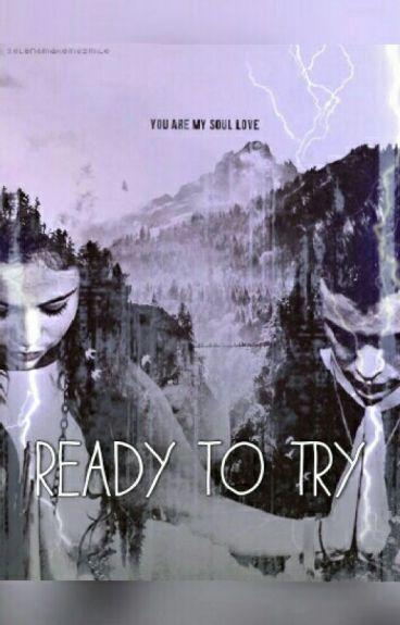 מוכנה לנסות - ready to try