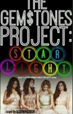 The Gem$tones Project: STARLIGHT [Book 1 in Gem$tones Project Series] by EricaSnow17