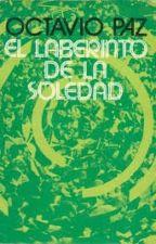 El laberinto de la Soledad - Octavio Paz by Mydu_kun