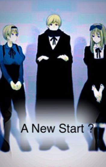 (Finished) A New Start...? (Hetalia x reader)