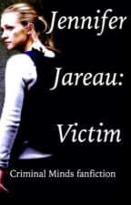 Jennifer Jareau: his latest victim by emotionalslaughter