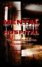 Mental Hospital (short story)[COMPLETE] by Drlaughter