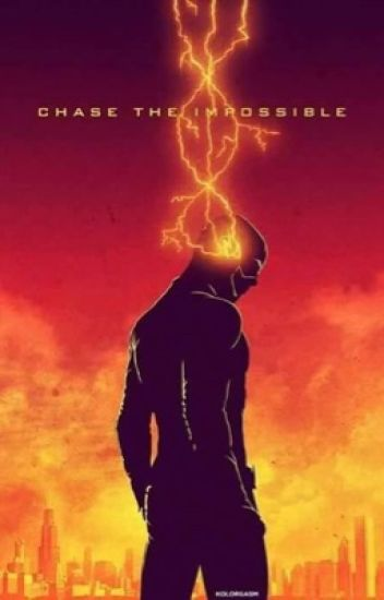 Chase The Impossible *A Barry Allen/OC Love Story #Wattys2016