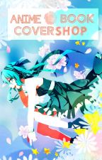 ANIME Book Cover Shop [OPEN] by psychoempress--