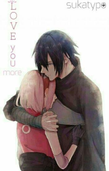 Love You More[SasuSaku]
