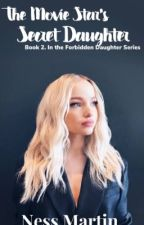 The Movie Star's secret Daughter   [preview] by NessMartin