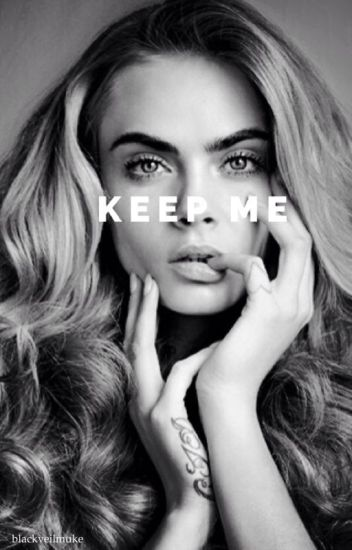 keep me // muke