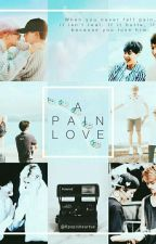 EXO OTP : A Pain in Love (#Wattys2016) by Kpopisheartue