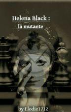 Helena Black...la mutante by Elodie1712