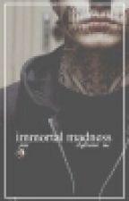 Immortal Madness   l.s (italian translate) by louverdose