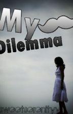 My Dilemma by czarinaalyza