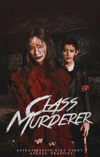 Class Murderer by Extraterrestrialxx