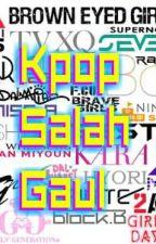 K-Pop Salah Gaul by Deniella02