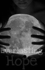 Everlasting Hope by AriaRose13