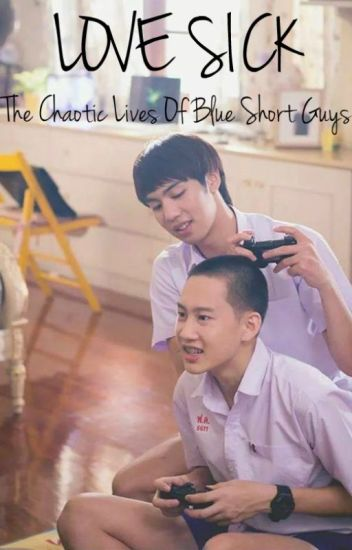 LOVE SICK : The Chaotic Lives of Blue Shorts Guys [Ongoing Series]