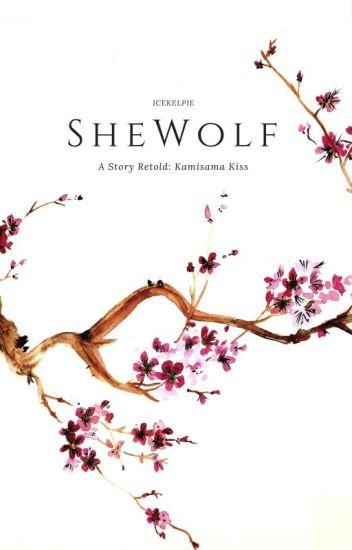 SheWolf : Story Retold - Kamisama Kiss (on Hiatus)