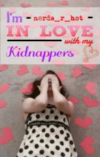 I'm In Love With My Kidnappers by Nerds_R_Hot