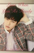 Love When You're Ready( Kim Myungsoo  FanFict ) by StupidButCute00