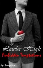 """Lawler High"" Forbidden Temptations {Teacher & Student Love Story}  by kirajaden"