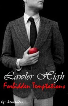 """Lawler High"" Forbidden Temptations {Teacher & Student Love Story}  by kirajaden"