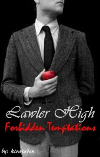 """Lawler High"" Forbidden Temptations {Teacher & Student Love Story}"