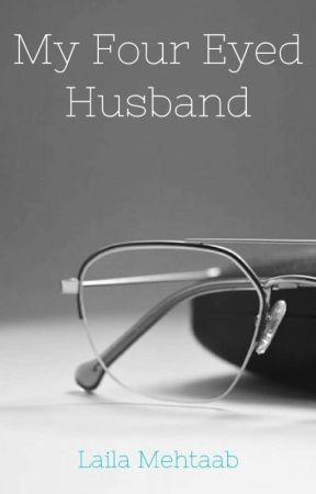 My Four Eyed Husband by lailamehtaab