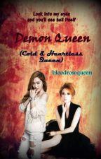 DEMON QUEEN (COLD & HEARTLESS QUEEN) [SLOW UPDATE] by bloodrosequeen