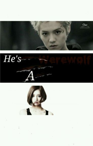 He's a werewolf ( COMPLETE )