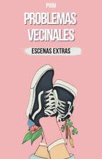 Problemas Vecinales |CAPÍTULOS EXTRAS| by ComandantePrim
