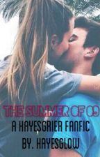 the summer of '09 (Hayes Grier fan fic) by hayesglow