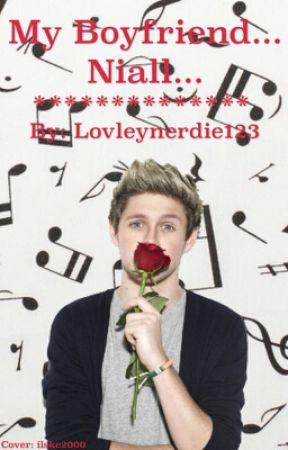 my boyfriend.... Niall... by lovleynerdie123