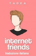 Internet Friends (traduzione italiana) // Luke Hemmings. by eugeteer