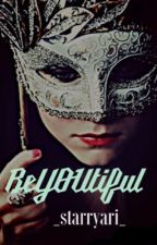 BeYOUtiful by _starryari_