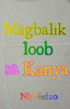 Magbalik loob sa KANYA.... [COMPLETED] by NylNed20