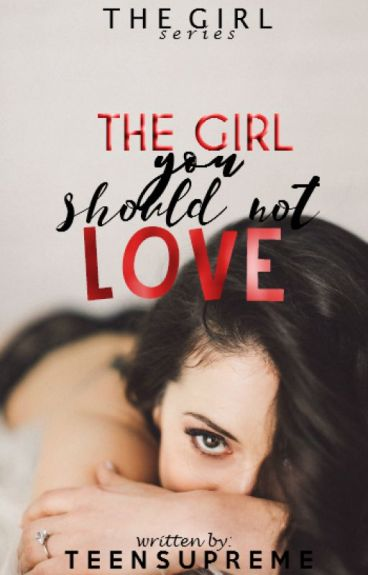 The Girl You Should Not Love (The Girl Series 1)