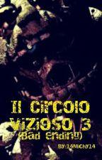 Il Circolo Vizioso 3 (Bad ending) by 14Michy14