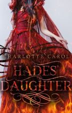 Hades' Daughter (Sample) (#Wattys2017) by CharlotteCarol