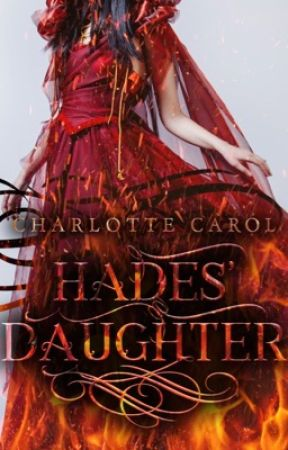 Hades' Daughter (Completed) (#Wattys2017) by CharlotteCarol