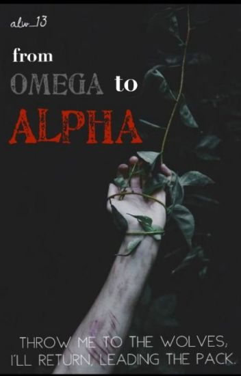 From Omega to Alpha