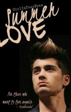 Summer Love [Zayn Malik Fanfiction] by GirlInYourEyes