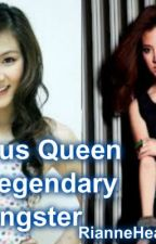CAMPUS QUEEN is A LEGENDARY GANGSTER by RianneHeartXoXo
