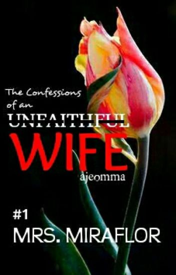The Confessions of an Unfaithful Wife #1