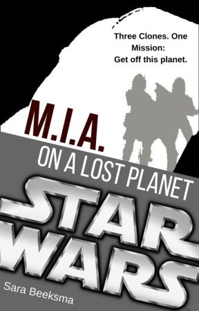 Star Wars The Clone Wars: M.I.A. On a Lost Planet#Wattys2016 by ChristietheGhost