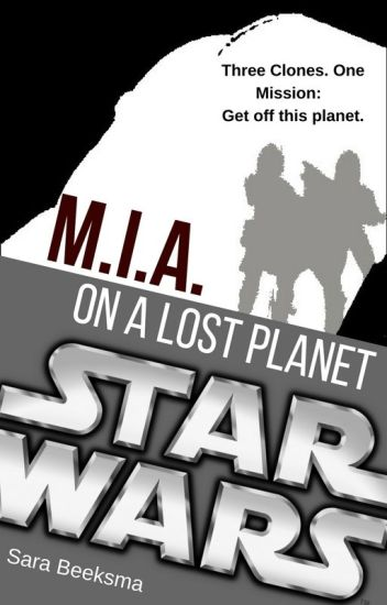 Star Wars The Clone Wars: M.I.A. On a Lost Planet#Wattys2016