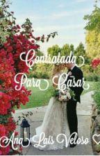 Contratada para casar by analaissantosveloso