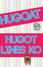 HUGOT LINES by ImTheREAL_MALDITA