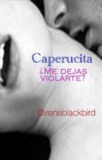 Caperucita, ¿me dejas violarte? by IBlackbird